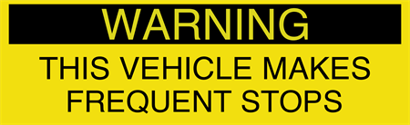 Warning Frequent Stops Car Door Sign: 2366-1